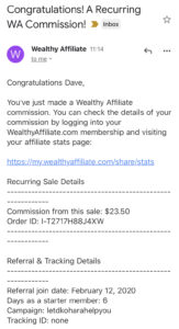 How I Make Money Online using Amazon, Clickbank, Google Adsense and Wealthy Affiliate. From Being Made Redundant in 2016 to Earning Online in 2020 - Commission email from Wealthy Affiliate for Dave